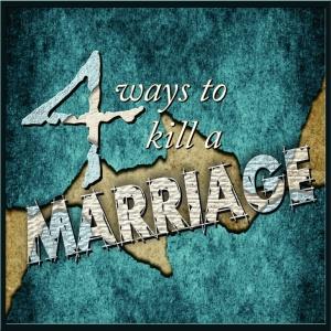 Four Ways to Kill a Marriage