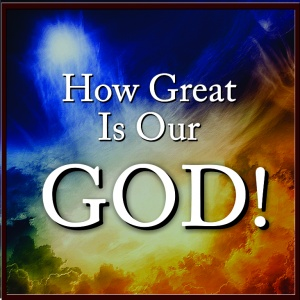 How Great Is Our God!