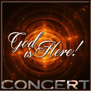 God Is Here!  Concert