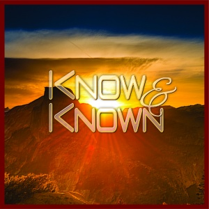Know and Known