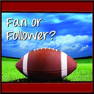 Fan or Follower?