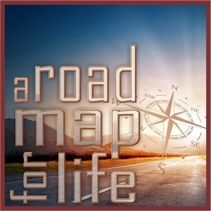 A Road Map for Life