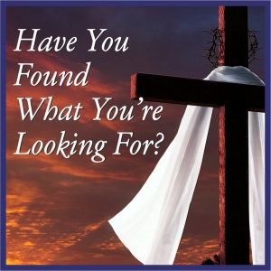 Easter - Have you found what you're looking for?