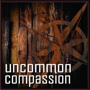 Uncommon Compassion