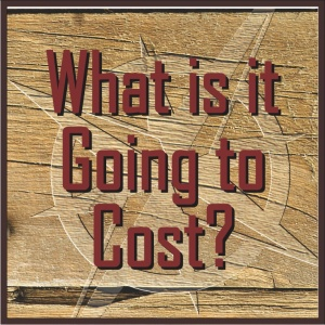 What is it Going to Cost?